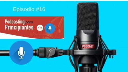 ¿Porqué necesitas un podcast? Podcasting para principiantes. Poscast SEO#16